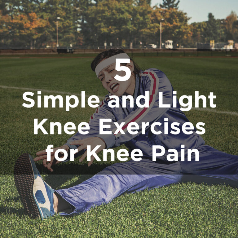 5 Simple and Light Knee Exercises for Knee Pain